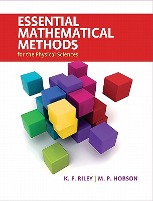 Essential Mathematical Methods for the Physical Sciences By Riley, K. F./ Hobson, M. P.
