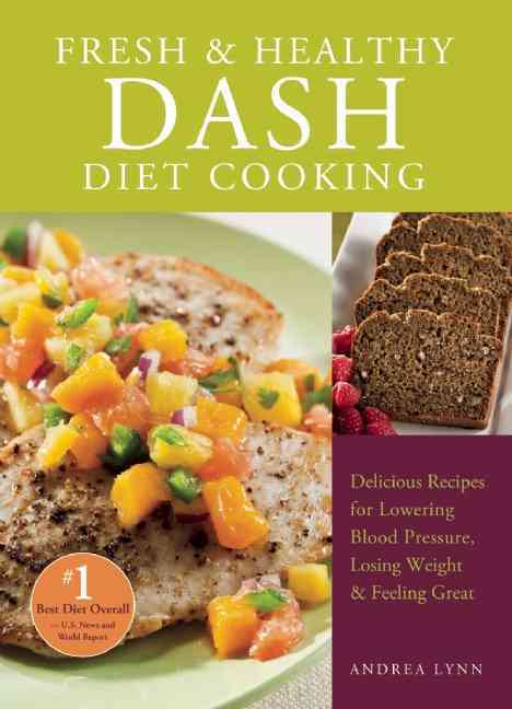 Fresh and Healthy Dash Diet Cooking By Lynn, Andrea